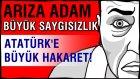 ATATÜRK'E BÜYÜK HAKARET!? Cumhuriyet Düşmanları - Laiklik Karşıtları - Vatanı satanlar!