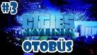 Cities Skylines Türkçe Bölüm 3 | OTOBÜS