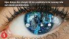 Göz Hakkında 20 İlginç Bilgi