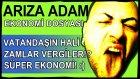 Süper Ekonomi Komedi :) İleri Demokrasi!? Zamlar Enflasyon Vergiler!?