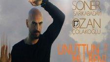 Soner Sarıkabadayı & Ozan Çolakoğlu - Unuttun Mu Beni? (Lyrics Video)