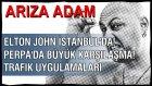 Elton John İstanbul Konseri!!! Perpa'da büyük buluşma! Aracı çekilenler :)))