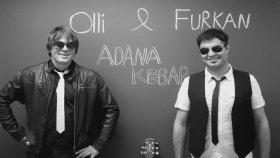 Furkan & Olli Adana Kebap Müzik