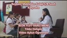 Katyusha Katyuşa Blok Flüt Branşı Beykent Mektebim Koleji Yıldız Delizgöz