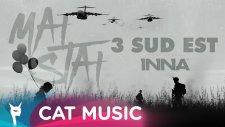 3 Sud Est Feat. Inna - Mai Stai
