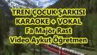 Tren Çocuk Şarkısı Fa Majör Rast Vokalli Şarkı Sözü Orff Eğitimi