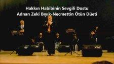 Veysel Karani - Adnan Zeki Bıyık & Necmettin ÖTÜN Düeti