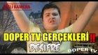 Doper TV Gerçekleri Mr.Ogün Sakız Deşifre!