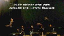 Veysel Karani-Adnan Zeki Bıyık-Necmettin Ötün Düeti