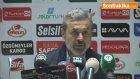 Gaziantepspor-Torku Konyaspor Maçının Ardından