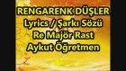 Rengarenk Düşler Re Majör Rast Lyrics Şarkı Sözü Çocuk Şarkısı