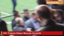 1461 Trabzon-Ofspor Maçında Gerginlik