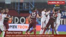 Trabzonspor - Galatasaray Maçının Son Dakikalarında Saha Karıştı