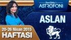 ASLAN burcu haftalık yorumu 20-26 Nisan 2015