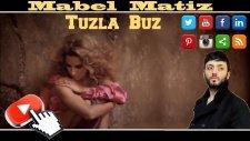 Mabel Matiz - Tuzla Buz Video HD
