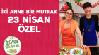 İki Anne Bir Mutfak 23 Nisan Özel Yayın Tanıtımı