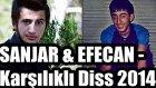SANJAR & EFECAN - Karşılıklı Diss 2014 Tehlike