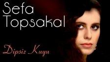 Sefa Topsakal - Dipsiz Kuyu (Albüm Teaser)