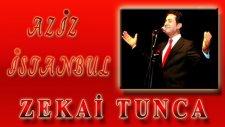 Zekai Tunca - Sana Dün Bir Tepeden Baktım Aziz İstanbul