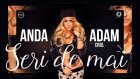 Anda Adam - Seri de mai feat. CRBL