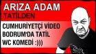 Cumhuriyetçi Video! Bodrum'da Tuvalette :) Tatil Komedi! Sözcü Gazetesi