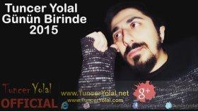 Tuncer Yolal - Günün Birinde 2015 (ilahi)