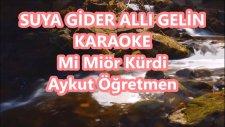 SUYA GİDER ALLI GELİN Mi Minör Kürdi Karaoke Md Altyapısı Türkü Sözü