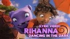 "Rihanna - Dancing In The Dark (""Home Original Motion Picture Soundtrack"") [Lyrics]"