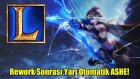 League of Legends - Rework Sonrası Ashe!