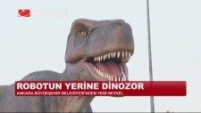 Ankara'da Robot Gitti Dinazor Geldi