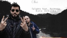 Taladro - Bana Dokunma Feat. Rashness (2015)