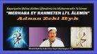 Adnan Zeki Bıyık -Merhaba Ey Rahmeten Li'l Alemin