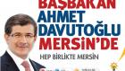 BAŞBAKAN AHMET DAVUTOĞLU 9 MAYIS'TA MERSİN'DE