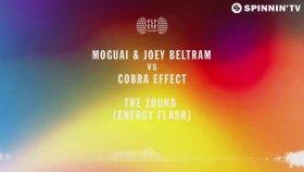 Moguaı & Joey Beltram Vs Cobra Effect - The Zound (Energy Flash)