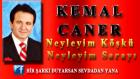 Kemal Caner- Neyleyim Köşkü Neyleyim Sarayı