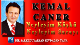 Kemal Caner - Neyleyim Köşkü Neyleyim Sarayı