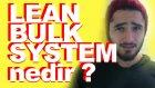 LEAN BULK SYSTEM nedir ? - Diyetten sonra formu koruma - Yağlanmadan Kas Gelişimi - KENZO KARAGÖZ