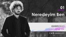 Ozan Ekici - Neredeyim Ben | Rüzgarın Rengi Var (Official Audio)