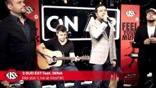 3 SUD EST feat. INNA - Mai stai (Canlı Performans)