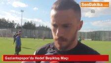 Gaziantepspor'da Hedef Beşiktaş Maçı