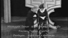 Müzeyyen Senar & Nurhan Damcıoğlu - Fincanı Taştan Oyarlar