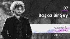 Ozan Ekici - Başka Bir Şey | Rüzgarın Rengi Var (Official Audio)
