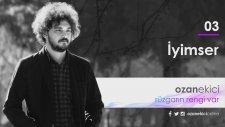 Ozan Ekici - İyimser | Rüzgarın Rengi Var (Official Audio)