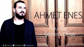 Ahmet Enes - Kara Kaş Gözlerin Elmas (Radyo Kayıtları)