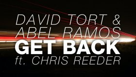 David Tort & Abel Ramos - Get Back ft. Chris Reeder (Original Mix)