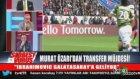 Murat Özarı'dan Ibrahimovic açıklaması
