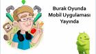 Burak Oyunda Mobil Uygulaması Ve Yeni Seri Oylaması