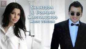 Shahzoda - Bojalar - Maqtanchoq
