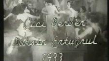 Cici Berber (1933) Kızların İlginç Dansı