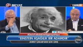Ahmet Çakar - Einstein Aşağılık Bir Adamdı